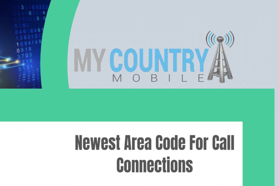 Newest Area Code For Call Connections - My Country Mobile