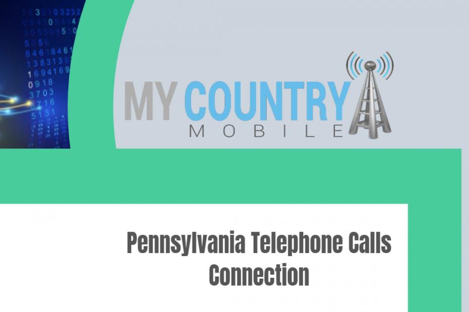 Pennsylvania Telephone Calls Connection - My Country Mobile