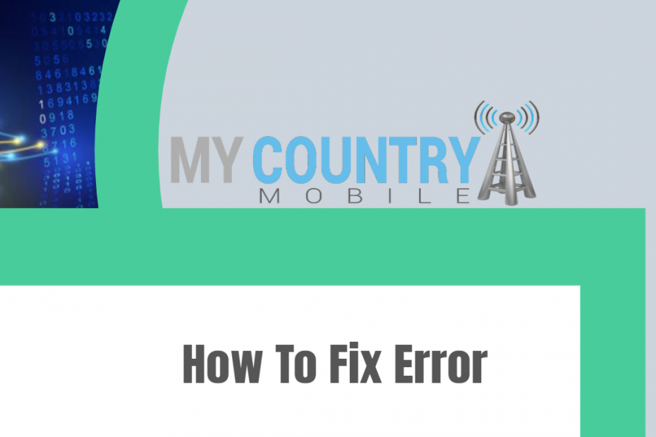 How To Fix Error - My Country Mobile
