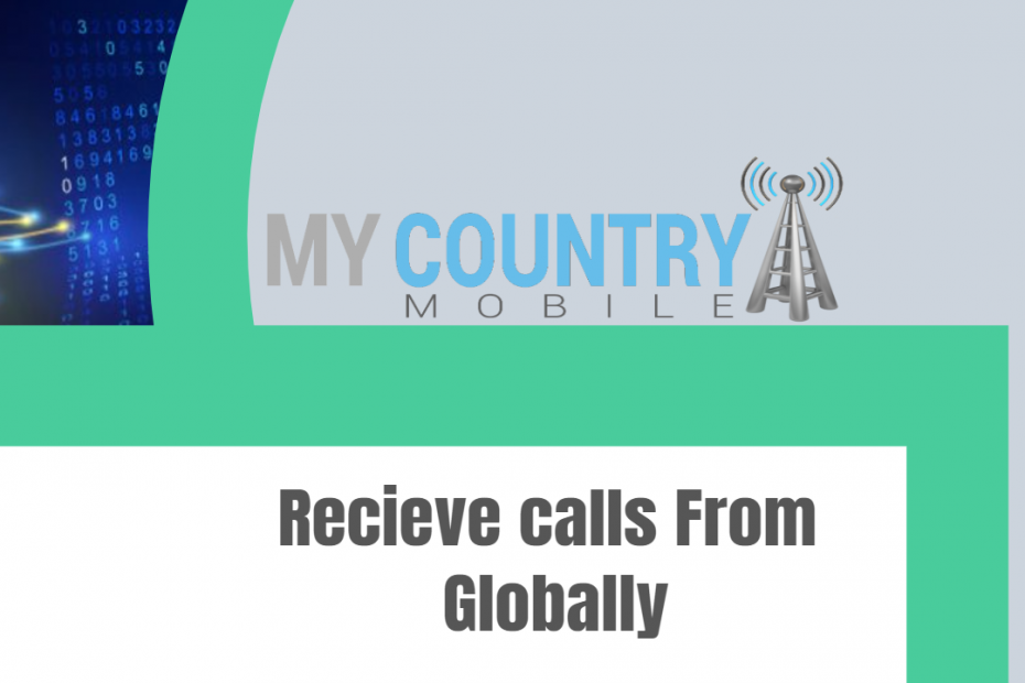 Recieve calls From Globally - My Country Mobile
