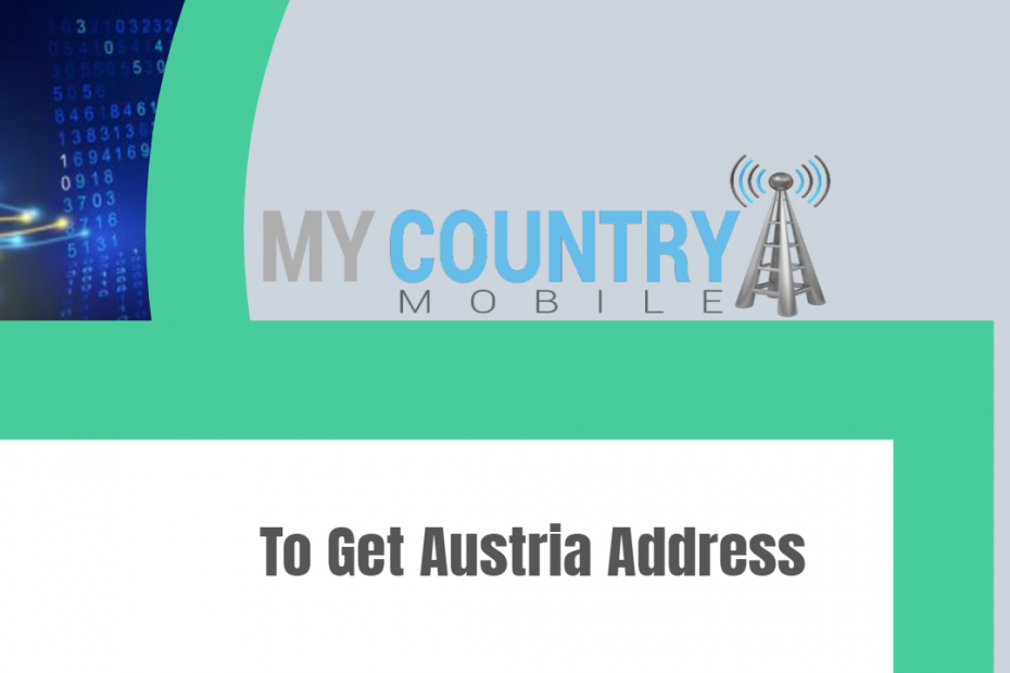 To Get Austria Address - My Country Mobile