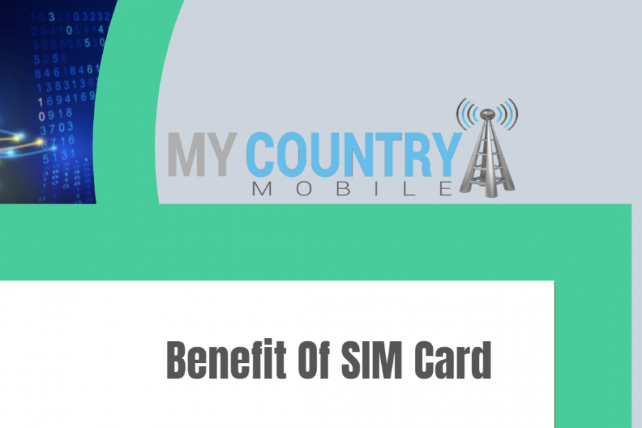 Benefit Of SIM Card - My Country Mobile
