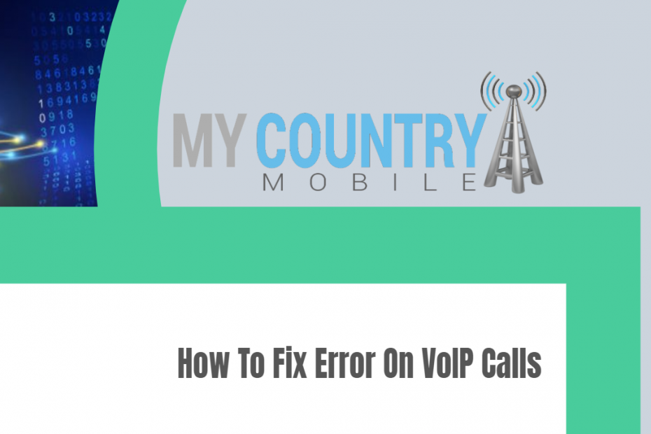 How To Fix Error On VoIP Calls - My Country Mobile