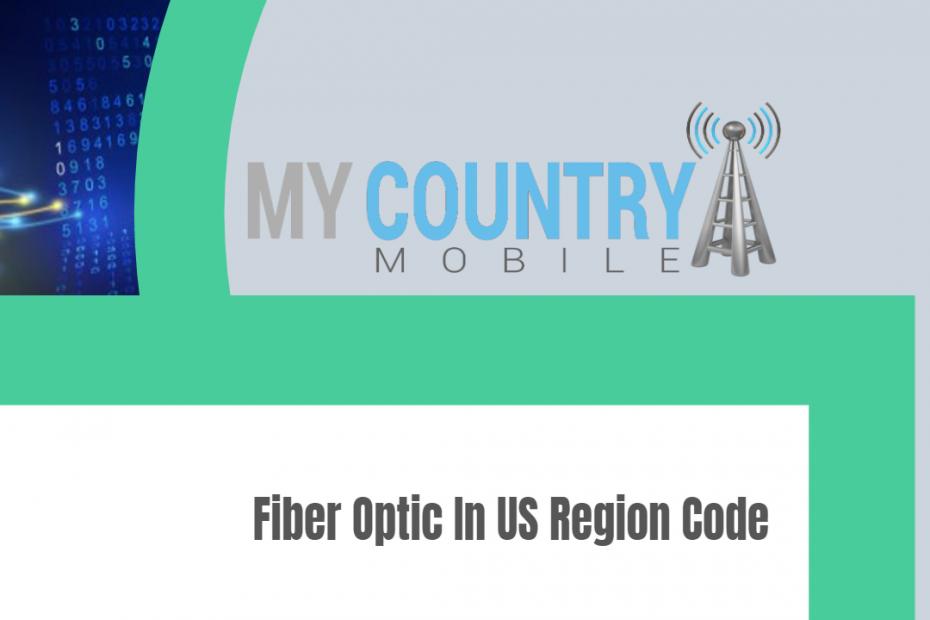 Fiber Optic In US Region Code - My Country Mobile