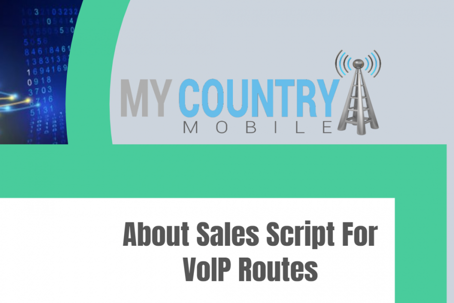 About Sales Script For VoIP Routes - My Country Mobile