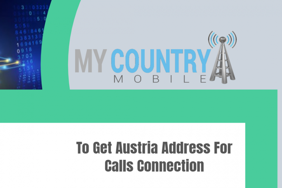 To Get Austria Address For Calls Connection - My Country Mobile