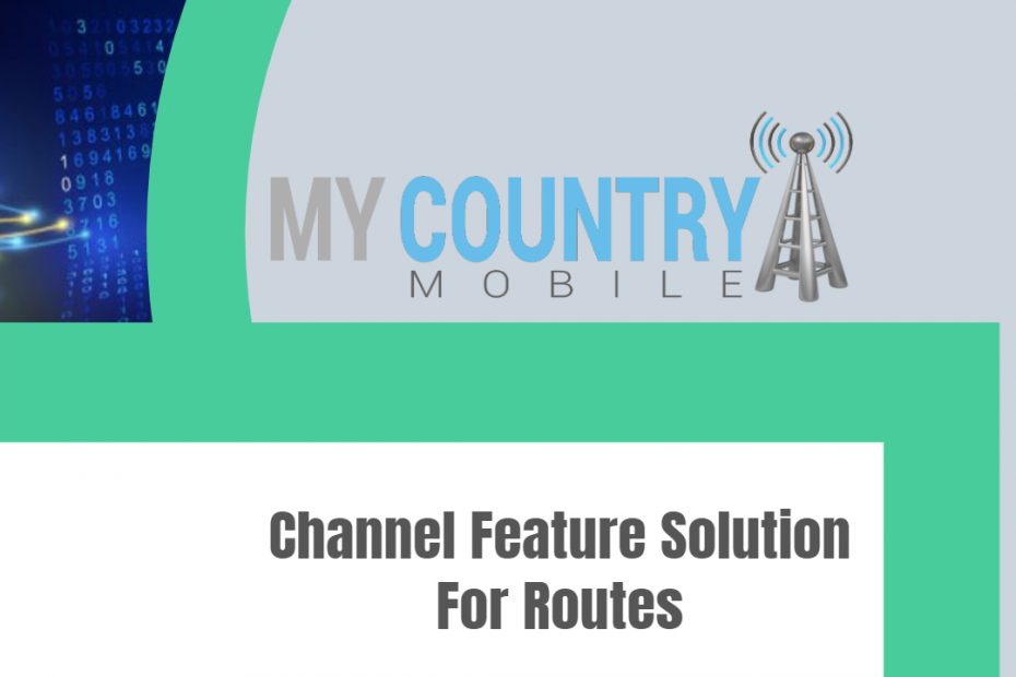 Channel Feature Solution For Routes - My Country Mobile